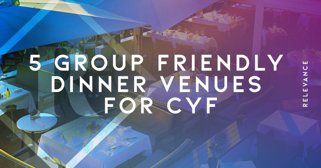 Where to eat with a group during CYF 2019